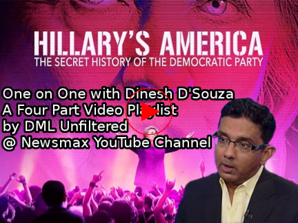 One on One with Dinesh D'Souza –  A 4-part Video Playlist Interview