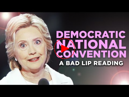 """DEMOCRATIC NATIONAL CONVENTION""  A Bad Lip Reading"